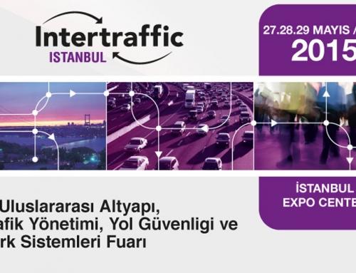 Intertraffic 2015 İstanbul 27-29 Mayıs Tarihinde Gerçekleşecek